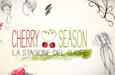 Cherry Season: torna in TV la soap opera di Canale 5