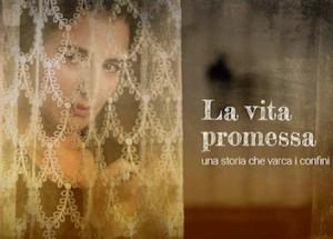 La Vita Promessa: su Rai 1 la fiction evento di Ricky Tognazzi